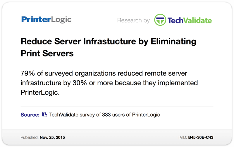 TechValidate TechFact:Reduce Server Infrastucture by Eliminating Print Servers