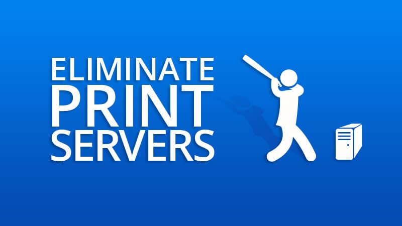 Print Server Elimination